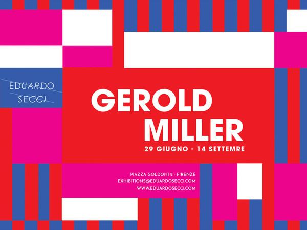 Gerold Miller, Galleria Eduardo Secci Contemporary, Firenze