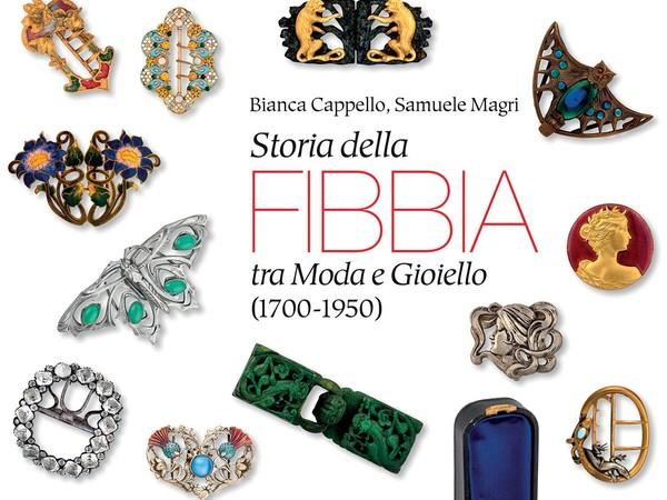 Bianca Cappello, Samuele Magri. Storia della fibbia tra Moda e Gioiello (1700-1950)
