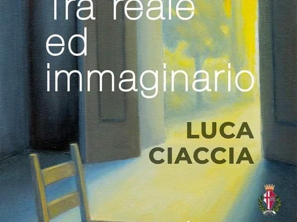 Luca Ciaccia, Tra reale ed immaginario, Città di Castello