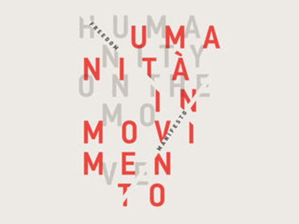 Freedom Manifesto. Humanity on the move | Umanità in movimento
