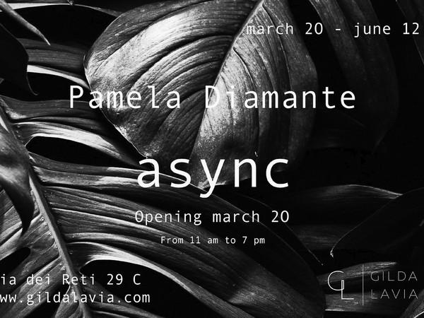 Pamela Diamante. async, Galleria Gilda Lavia, Roma