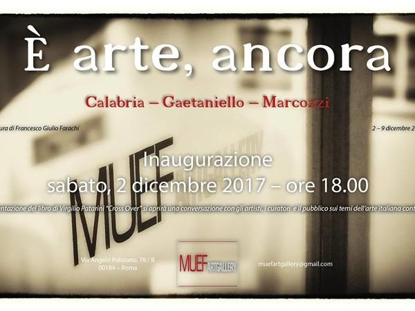 È arte, ancora. Ennio Calabria, Vincenzo Gaetaniello, Marcello Marcozzi