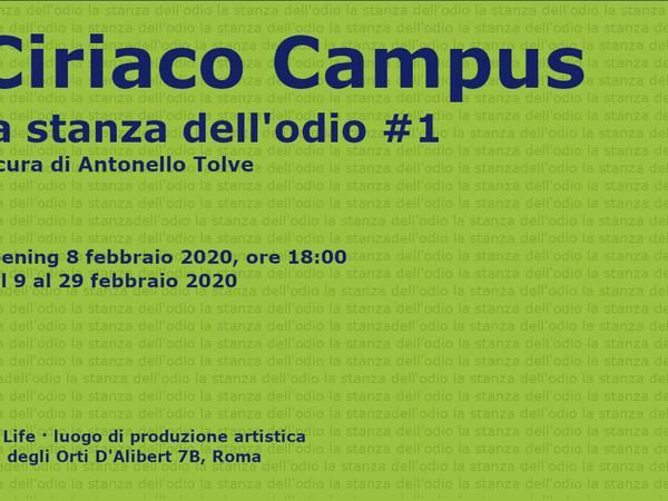 Ciriaco Campus, La stanza dell'odio #1, By Life · luogo di produzione artistica, Roma