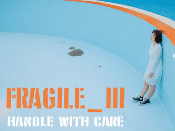 Fragile - handle with care. III Edizione