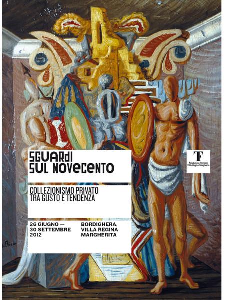 Sguardi sul Novecento, Fondazione Terruzzi, Bordighera (Im)