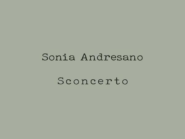 Sonia Andresano, Sconcerto