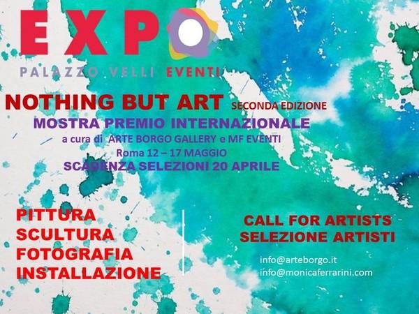 Nothing but Art. II^ Edizione, Palazzo Velli Expò, Roma