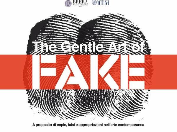 The Gentle Art of Fake. A proposito di copie, falsi e appropriazioni nell'arte contemporanea