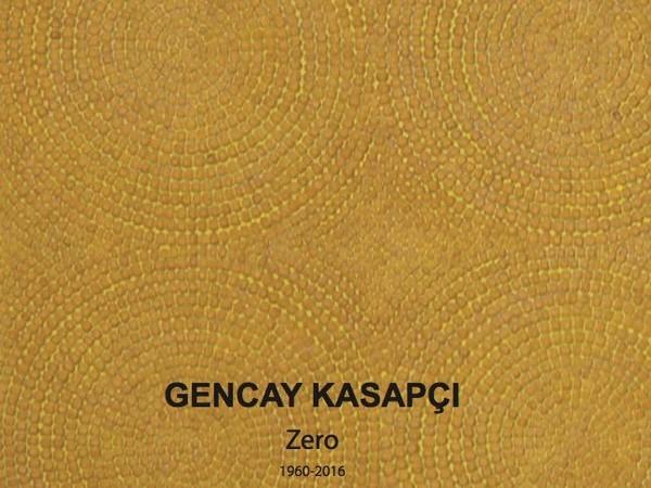 Gencay Kasapçı. Zero 1960-2016