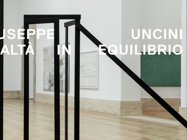 Giuseppe Uncini. Realtà in equilibrio, Galleria Nazionale d'Arte Moderna e Contemporanea, Roma