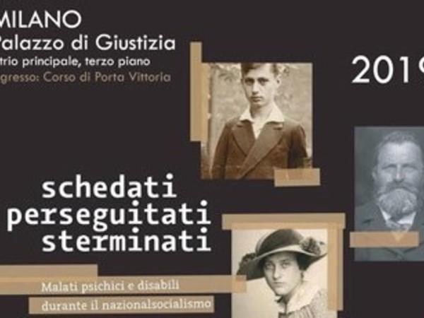 Schedati, perseguitati, sterminati. Malati psichici e disabili durante il nazionalsocialismo, Palazzo di Giustizia, Milano