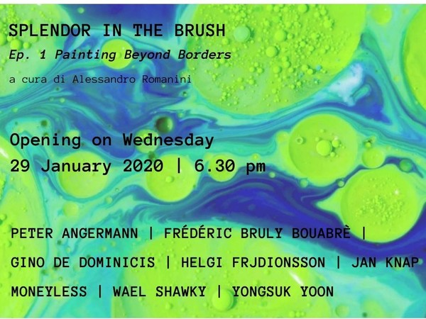 SPLENDOR IN THE BRUSH. Ep. 1 Painting Beyond Borders, LIS10 Gallery, Milano