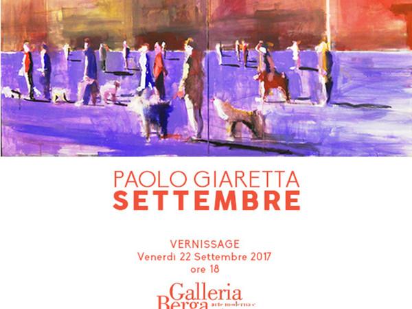Paolo Giaretta. Settembre, Galleria Berga, Vicenza