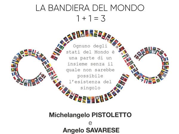 Michelangelo Pistoletto e Angelo Savarese. La Bandiera del Mondo 1+1=3, MACRO - Museo di Arte Contemporanea, Roma