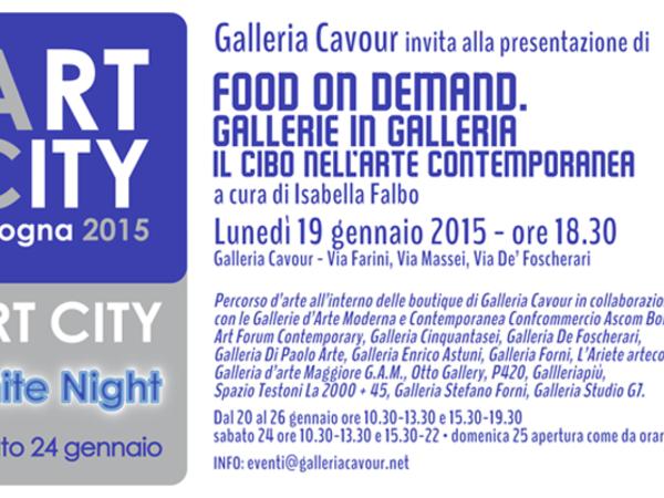 Food on demand. Gallerie in Galleria. Il cibo nell'arte contemporanea, Galleria Cavour, Bologna