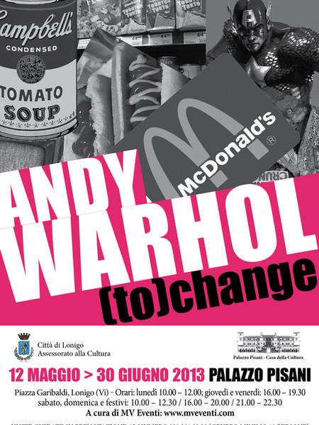 Andy Warhol. (to) change, Palazzo Pisani, Lonigo (VI)