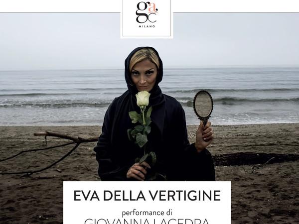 Eva della vertigine. Performance di Giovanna Lacedra, Gilda Contemporary Art, Milano