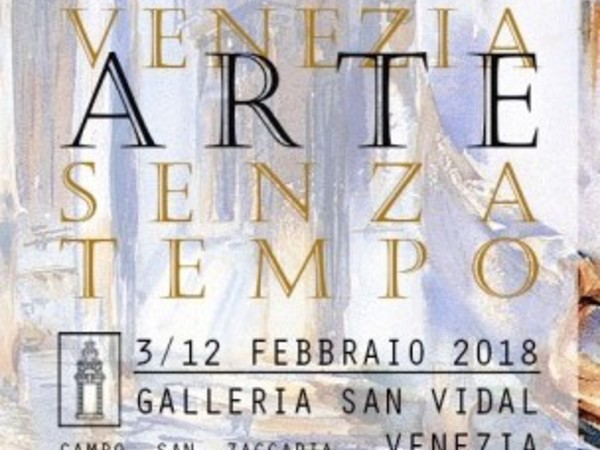 Venezia: Arte senza tempo, Galleria d' Arte San Vidal, Venezia