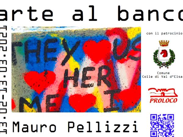 Arte al banco. Opere di Mauro Pellizzi,  Colle di Val d'Elsa