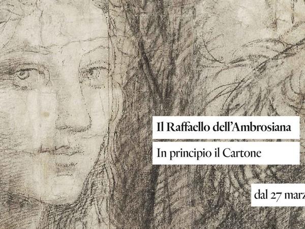 Il Raffaello dell'Ambrosiana. In principio il Cartone, Veneranda Biblioteca Ambrosiana, Milano