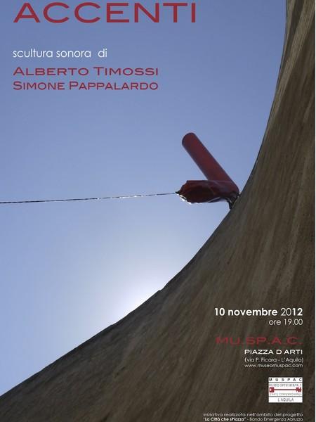 Alberto Timossi, Simone Pappalardo. Accenti, MU.SP.A.C., L'Aquila