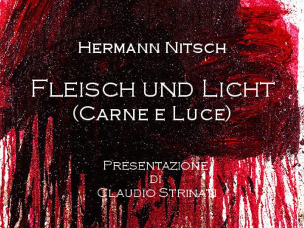 Hermann Nitsch. Fleisch und Licht (Carne e luce), Fondazione Ducci, Roma