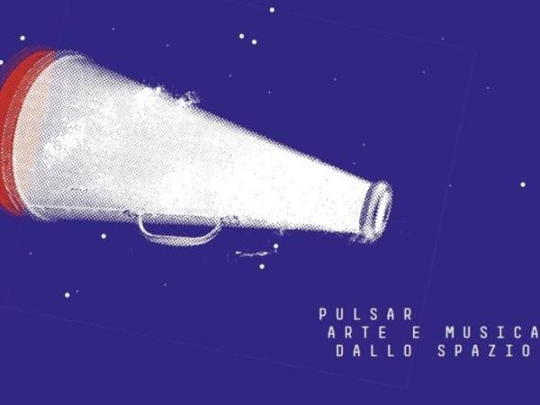 PULSAR_Arte e musica dallo spazio, INFINI.TO - Planetario di Torino e Museo dell'Astronomia e dello Spazio
