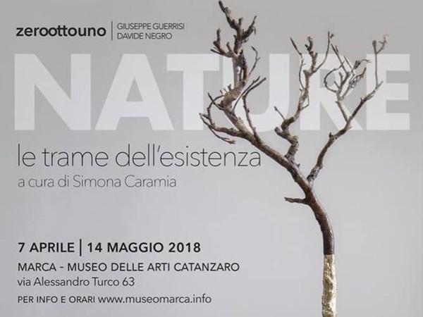 Zeroottouno. Nature: le trame dell'esistenza, MARCA - Museo delle Arti di Catanzaro