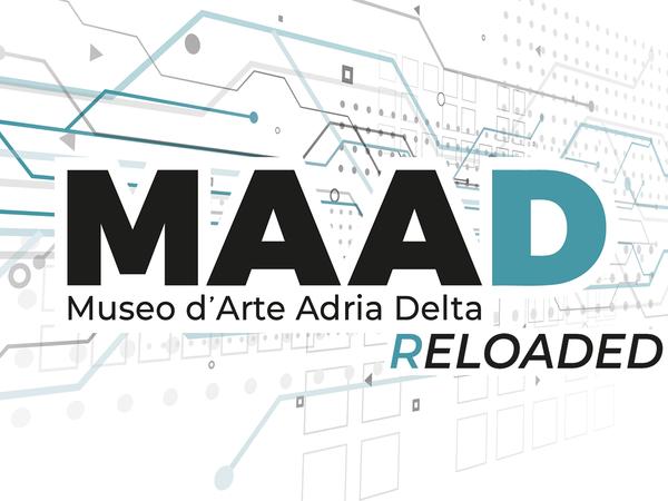 MAAD - Museo d'arte Adria e Delta Re-loaded