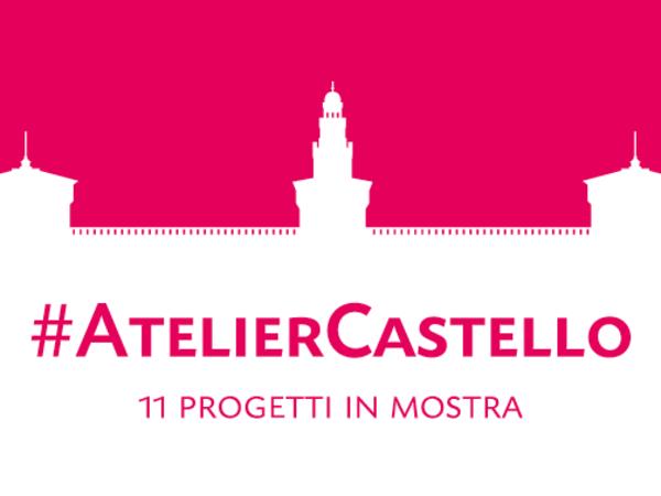 #Atelier Castello. 11 progetti in mostra, Triennale di Milano