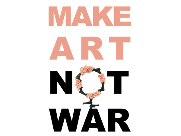 Make Art Not War, Spazio ARS, Milano