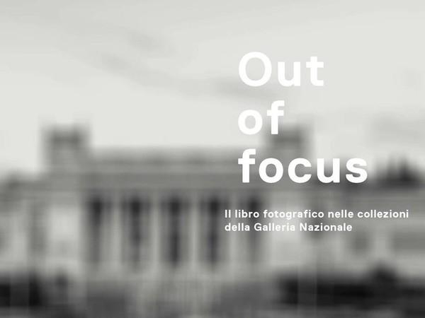 Out of focus. Il libro fotografico nelle collezioni della Galleria Nazionale, Roma
