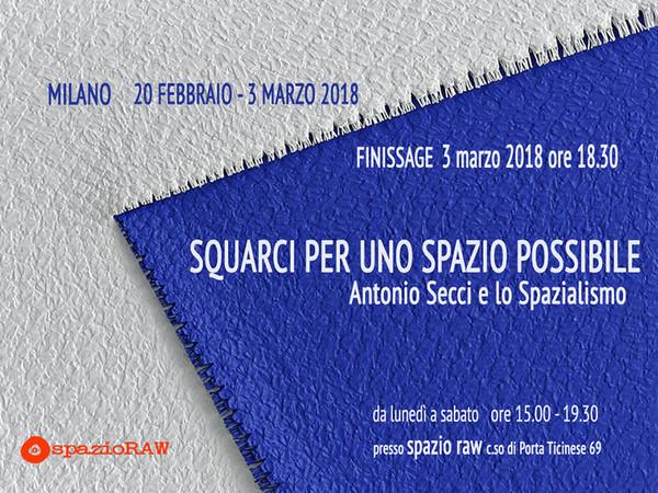 Squarci per uno spazio possibile. Antonio Secci e lo Spazialismo, Spazio Raw, Milano