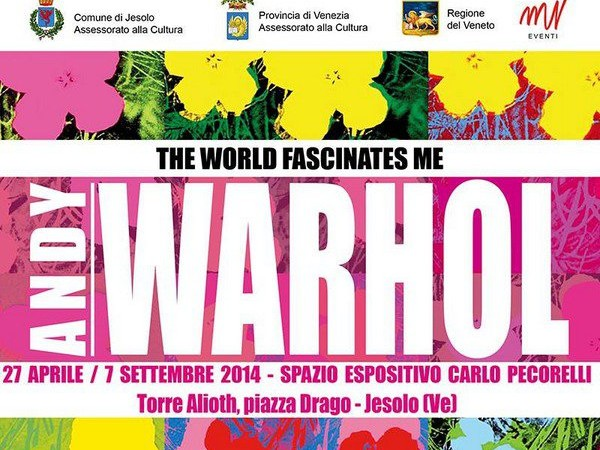Andy Warhol. The world fascinates me, Torre Alioth, Jesolo (VE)