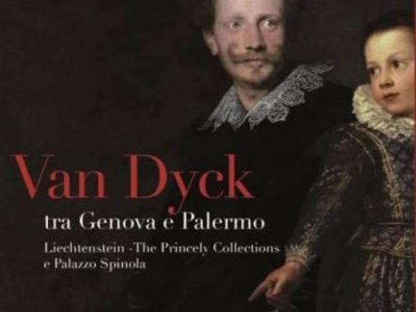 Van Dyck tra Genova e Palermo.  Liechtenstein The Princely Collections e Palazzo Spinola