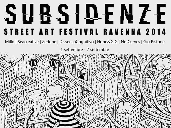 Subsidenze. Street Art Festival Ravenna 2014