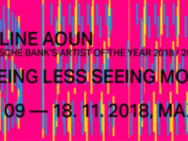 Caline Aoun. Seeing less seeing more. Deutsche Bank's Artist of the Year 2018/2019