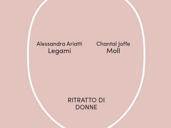 Ritratto di donne. Alessandra Ariatti. Legami / Chantal Joffe. Moll