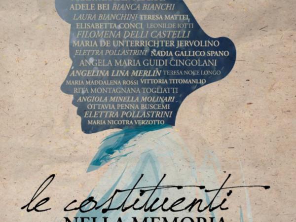 Le Costituenti nella memoria. Storie, Luoghi, Politiche