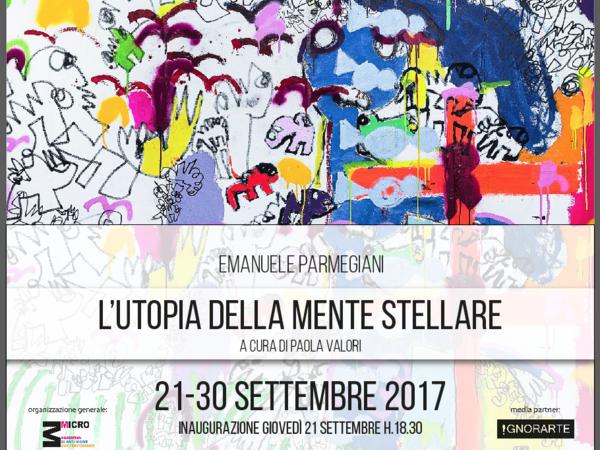 Emanuele Parmegiani. L'utopia della mente stellare, Micro Arti Visive | Spazio Porta Mazzini, Roma