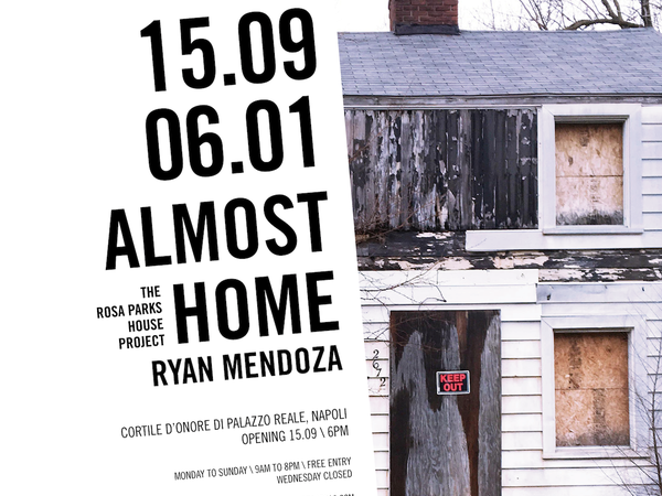 Ryan Mendoza. Almost Home – The Rosa Parks House Project, Palazzo Reale, Napoli