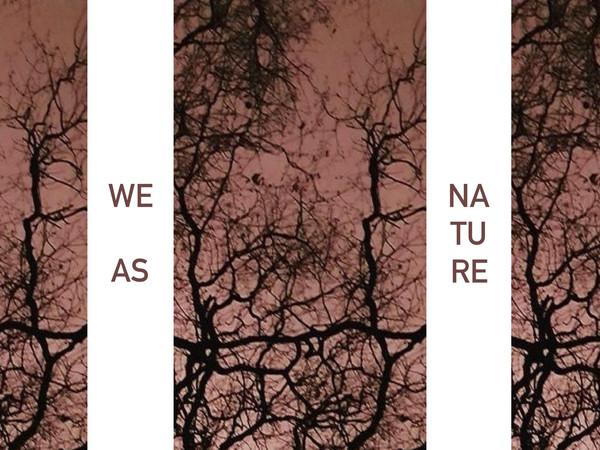 We As Nature, Ripa Palace, Roma