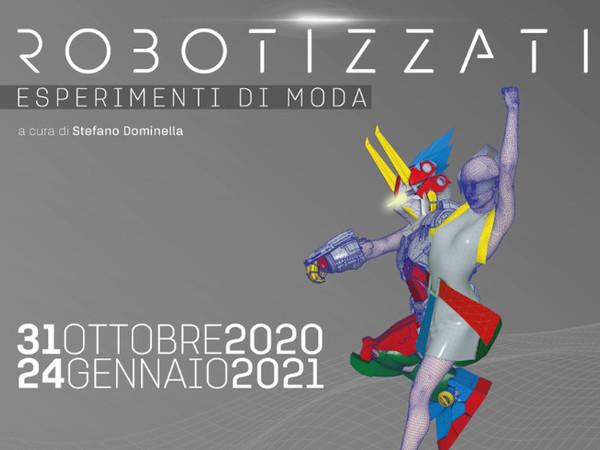 Robotizzati. Esperimenti di Moda, WEGIL Trastevere, Roma
