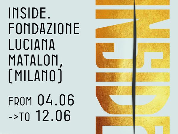 Inside, Fondazione Luciana Matalon, Milano