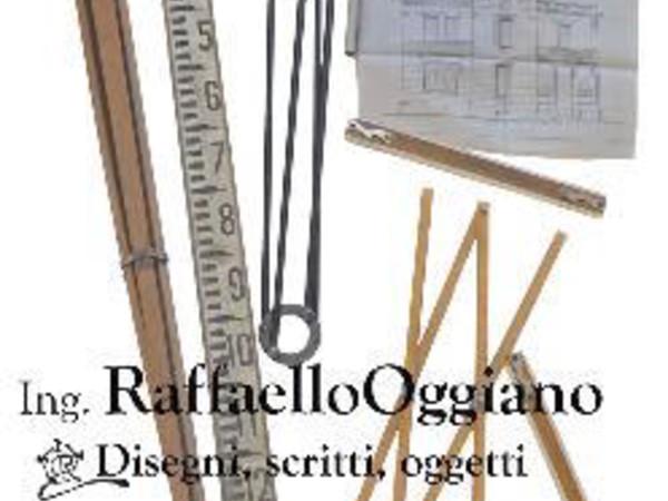 Ingegnere Raffaello Oggiano: disegni, scritti, oggetti,Biblioteca universitaria di Sassari