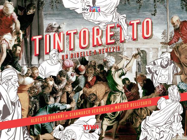 Da marzo in libreria &ldquo;Tintoretto. Un ribelle a Venezia&rdquo;<br />