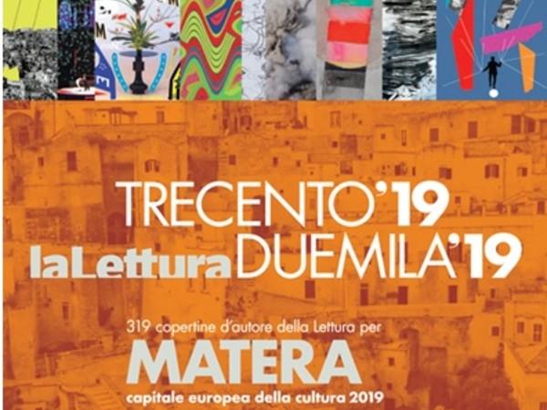 Trecento '19 la Lettura Duemila '19, Museo Ridola, Matera