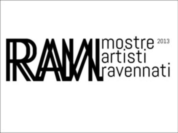 R.A.M. 2013. IX Edizione Biennale per giovani artisti, Museo d'Arte della città di Ravenna