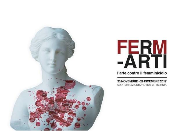 Ferm-ARTI. L'arte contro il femminicidio, Auditorium Unità d'Italia, Isernia