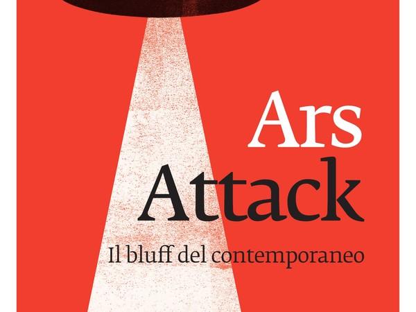 Angelo Crespi, Ars Attack Il bluf del contemporaneo